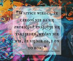 #cytaty #motywacja #quotes #einstein #potrafisz Swimming Motivation, Keep Swimming, Survival Life, My Way, Einstein, Quotations, Life Quotes, Success, Wisdom