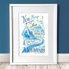 My A3 Mountain print is available to purchase on my Etsy store! . . http://ift.tt/2nGUvuO . . 'You keep putting one foot in front of the other and then one day you look back and you've climbed a mountain' - Tom Hiddleston Actor . . A beautiful quote brought to life in this playful illustration. The limited colour palette and the quirky mixture of type make an eye-catching design that would look good in any room of the house. Would make a great present for anyone who has been on their own…
