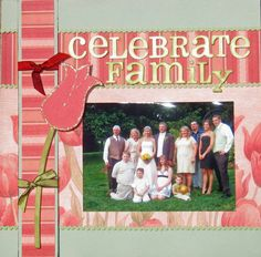 Family Photo - Simple layout which perfectly frames this family photo. #scrapbooking #wedding