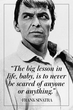 image Frank Sinatra Quotes, Quotes To Live By, Life Quotes, Wall Quotes, Way Of Life, Best Quotes, Badass Quotes, Famous Quotes, Cool Words