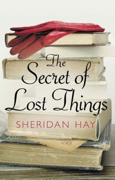 The Secret Of Lost Things - In this charming novel about the eccentricities and passions of booksellers and collectors, a captivating young Australian woman takes a job at a vast, chaotic emporium of used and rare books in New York City and finds herself caught up in the search for a lost Melville manuscript.