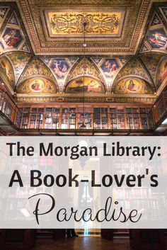 The Morgan Library in New York City is the ultimate paradise for book-lovers. Read about why you need to visit this beautiful museum and library in the heart of Manhattan. | Morgan Library | Things to do in NYC | New York City | New York | NYC | #nyc #visitnyc #travelnyc #bestofnyc #morganlibrary