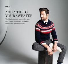 The Nordic sweater is cozy. The knit tie is classic. Combined, the look is elevated but not intimidating.