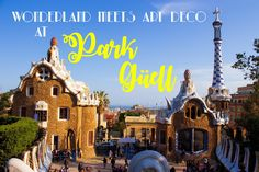 - SuitcasePacking -: ART DECO meets WONDERLAND: Introducing PARK GÜELL Traveling Tips, Amazing Pictures, Taj Mahal, Wonderland, Art Deco, Park, World, Building, Blog