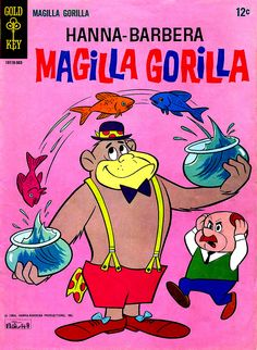 Magilla Gorilla how many people got to watch all the 50's- 80's cartoon because they reshowed them on cartoon network