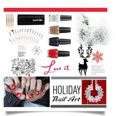 """""""Holiday Nail Art'"""" by dianefantasy on Polyvore"""