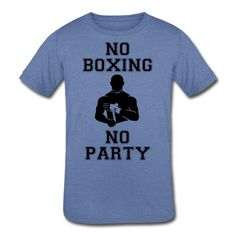 NO BOXING NO PARTY - Kids' Tri-Blend T-Shirt #mmashirts #mmatshirt #mmahoodie  #jiujitsu #bjj #brazilianjiujitsu #mma #judo  #martialarts #mixedmartialarts  #caps #hats #mensfashion  #womensfashion #rolling #roll #wrestling #muaythai #boxing #boxingTshirt #karate #kickboxing #legend