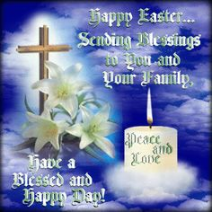 Sending easter blessings to you and your family, have a blessed and happy day ea. - Sending easter blessings to you and your family, have a blessed and happy day easter easter quotes -