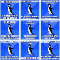 This is my life explained in one pin right here... I am a socially awkward penguin.