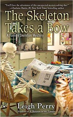 The Skeleton Takes a Bow (A Family Skeleton Mystery): Leigh Perry: 9780425255834: Amazon.com: Books