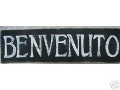 BENVENUTO Sign Plaque Welcome Italian Country Home Wall Decor by shabbysignshoppe on Etsy https://www.etsy.com/listing/86360133/benvenuto-sign-plaque-welcome-italian