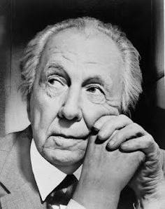 """""""The only thing wrong with architecture are the architects"""" Frank Lloyd Wright: American Architect (1867-1989)"""
