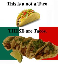 These are tacos…