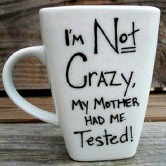 Eu não sou louco, minha mãe mandou fazerem testes em mim!  - Sheldon TBBT