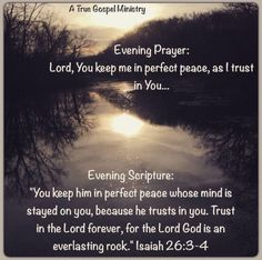 Evening Prayer.. Lord You keep me in perfect peace as I trust in You..