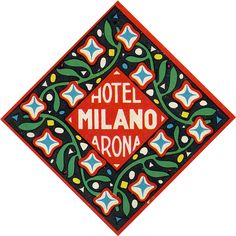 hotel milano milan arona italy | Art of the Luggage Label | Flickr Vintage Graphic Design, Graphic Design Posters, Graphic Design Typography, Lettering Design, Graphic Design Illustration, Typography Logo, Logo Branding, Hotel Branding, Graphic Design Layouts