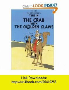 The Crab with the Golden Claws (The Adventures of Tintin) (9780316358330) Herg� , ISBN-10: 0316358339  , ISBN-13: 978-0316358330 ,  , tutorials , pdf , ebook , torrent , downloads , rapidshare , filesonic , hotfile , megaupload , fileserve