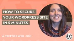 How to Secure your WordPress Website in just 5 Minutes! #wordpress