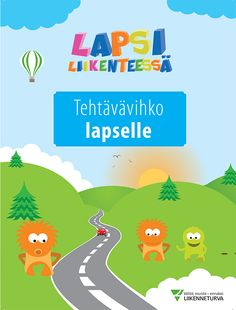 Lapsi liikenteessä -tehtävävihko. Safety First, Early Childhood Education, Environmental Science, Science And Nature, Little People, First Grade, Geography, Preschool, Teacher