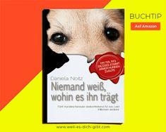 Das Buch für den 🐾 Tierschutz: Niemand weiß, wohin es ihn trägt 🐕 Books, Book Recommendations, Animal Welfare, Pocket Books, Reading, Animales, Libros, Book, Book Illustrations