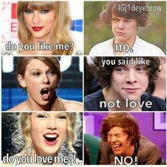 I am totally torn between Taylor swift and Harry Styles . I need advice . Help .