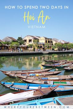 How to spend two days in Hoi An, Vietnam. Discover the highlights and top sights of the Yellow City, Vietnam's magical UNESCO World Heritage site. China Travel, Japan Travel, Hoi An Old Town, Good Morning Vietnam, Vietnam Travel Guide, Visit Vietnam, Backpacking Asia, World Heritage Sites, Southeast Asia