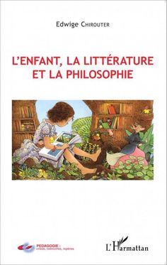 """Edwige Chirouter, """"L'enfant, la littérature et la philosophie"""" (L'Harmattan)"""
