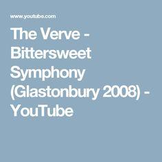 The Verve - Bittersweet Symphony (Glastonbury 2008) - YouTube