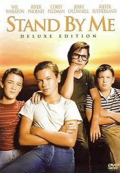 Stand by Me, 1986   Directed by Rob Reiner.   Based on the book The Body by Stephen King