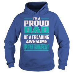 Employment Training Specialist Proud DAD Job Title T-Shirts #gift #ideas #Popular #Everything #Videos #Shop #Animals #pets #Architecture #Art #Cars #motorcycles #Celebrities #DIY #crafts #Design #Education #Entertainment #Food #drink #Gardening #Geek #Hair #beauty #Health #fitness #History #Holidays #events #Home decor #Humor #Illustrations #posters #Kids #parenting #Men #Outdoors #Photography #Products #Quotes #Science #nature #Sports #Tattoos #Technology #Travel #Weddings #Women