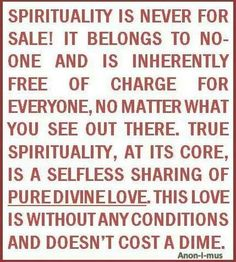 #spirituality ~And it is not your job to cram your spirituality down somebody else's throat, IT IS ONLY OUR JOB TO LOVE