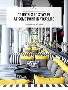 10 Hotels to Stay in at Some Point in Your Life #theeverygirl