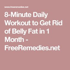 8-Minute Daily Workout to Get Rid of Belly Fat in 1 Month - FreeRemedies.net