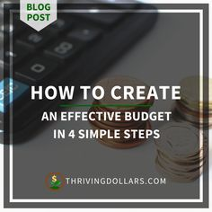 How to Create an Effective Budget in 4 Simple Steps | ThrivingDollars