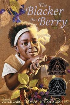 "The 2009 Coretta Scott King Illustrator Award winner was Floyd Cooper, illustrator of ""The Blacker the Berry: Poems,"" written by Joyce Carol Thomas. This book also was a Coretta Scott King Author Award honor book. African American Literature, American Children, American History, Young Children, Poetry Books For Kids, Great Books, Ya Books, Black History Books, Black Books"