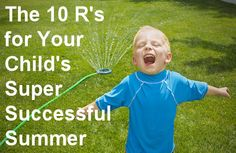 The 10 Rs for Your Child's Super Successful Summer