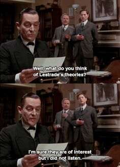 """Holmes: """"I'm sure that they have the greatest interest, but I regret to say I've not listened to a word of them."""" The Six Napoleons. Original Sherlock Holmes, Jeremy Brett Sherlock Holmes, Detective Sherlock Holmes, 221b Baker Street, Arthur Conan Doyle, John Watson, Robert Downey Jr, Benedict Cumberbatch, Granada"""