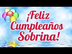 Frases de Cumpleaños para mi Sobrina | Bonitas Dedicatorias para mi Sobrina - YouTube