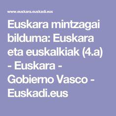 Euskara mintzagai bilduma: Euskara eta euskalkiak (4.a) - Euskara - Gobierno Vasco - Euskadi.eus