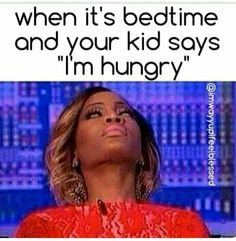 """When it's bedtime and your kid says 'I'm hungry.' "" #LOL #Parents #Kids…"