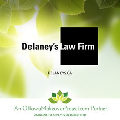 The Ottawa Makeover Project Partners have donated over $30,000 worth of services towards a whole-life makeover – inside and out - for one Ottawa-area recipient. Services include: A personalized Wills and Estates Planning Strategy for the recipient and his/her partner from Russ Molot at Delaney's Law Firm (www.delaneys.ca)    Apply now at www.ottawamakeoverproject.com