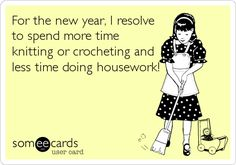 Funny New Year's Ecard: For the new year, I resolve to spend more time knitting or crocheting and less time doing housework!