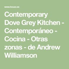 Contemporary Dove Grey Kitchen - Contemporáneo - Cocina - Otras zonas - de Andrew Williamson