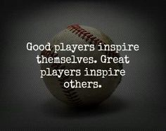 ⚾great players inspire others
