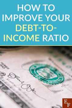 How to Improve Your Debt-to-Income Ratio | Everything Finance Debt To Income Ratio, Best Business Plan, Loan Application, Home Buying Process, Finance Blog, Mortgage Payment, Need Money, Car Loans, Debt Payoff