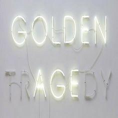 golden tragedy | neon
