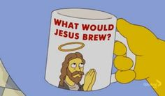 The Simpsons. I think he'd brew some herbal tea, perhaps Camomile.