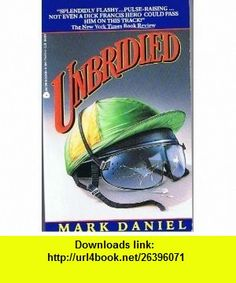 Unbridled (9780380714438) Mark Daniel , ISBN-10: 0380714434  , ISBN-13: 978-0380714438 ,  , tutorials , pdf , ebook , torrent , downloads , rapidshare , filesonic , hotfile , megaupload , fileserve