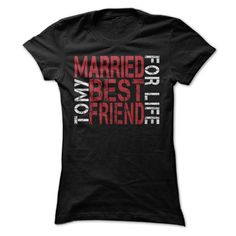 Married to My Best Friend for Life T Shirt, Hoodie, Sweatshirt