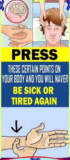 Pressing These Points on Your Body Will Make You Never Feel Tired or Sick Again!!!